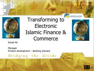 Transforming to Electronic  Islamic Finance & Commerce