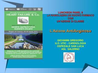 LUNCHEON PANEL II LA RANOLAZINA UN NUOVO FARMACO CON UN'AZIONE DI CLASSE L'Azione AntiAnginosa