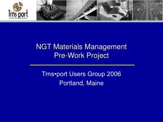 NGT Materials Management Pre-Work Project