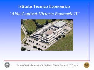 "Istituto Tecnico Economico ""A. Capitini – Vittorio Emanuele II"" Perugia"