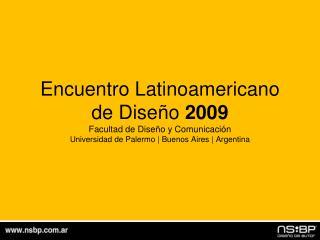 Encuentro Latinoamericano de Diseño  2009 Facultad de Diseño y Comunicación