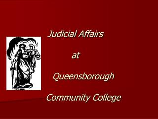 Judicial Affairs at  	Queensborough  	Community College