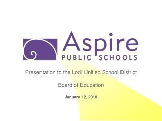 Presentation to the Lodi Unified School District Board of Education January 12, 2010