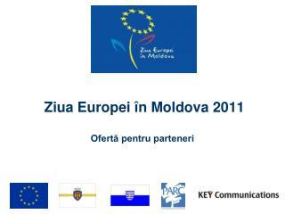Ziua Europei în Moldova 2011 Ofertă pentru parteneri