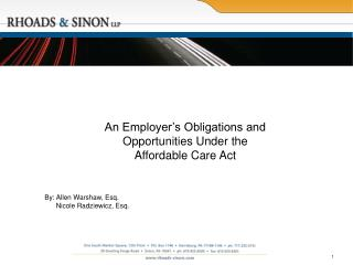 An Employer's Obligations and Opportunities Under the  Affordable Care Act