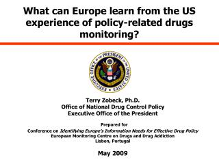 What can Europe learn from the US experience of policy-related drugs monitoring?