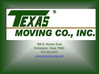 908 N. Bowser Road Richardson, Texas 75081 972-234-6371 texasmoving
