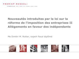 Me Dimitri M. Rotter, expert fiscal dipl�m�