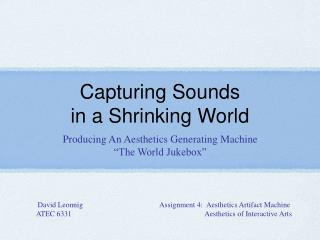 Capturing Sounds  in a Shrinking World
