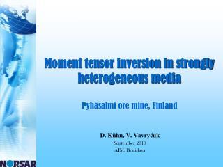 Moment tensor inversion in strongly heterogeneous media Pyhäsalmi  ore mine, Finland