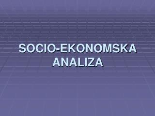 SOCIO-EKONOMSKA ANALIZA