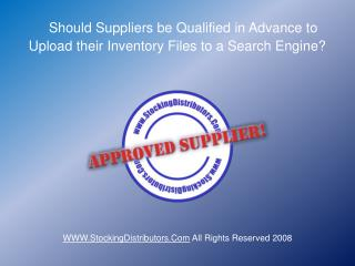 Should Suppliers be Qualified in Advance to Upload their Inventory Files to a Search Engine?