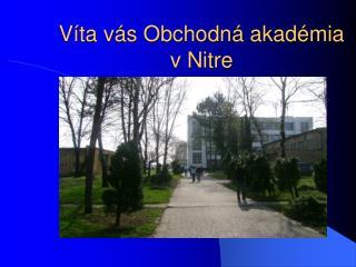 Víta vás Obchodná akadémia v Nitre