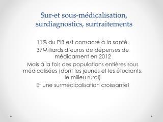 Sur-et  sous-m�dicalisation,  surdiagnostics ,  surtraitements