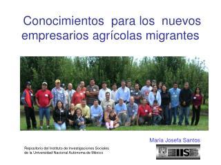 Conocimientos para los nuevos empresarios agrícolas migrantes