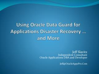 Using Oracle Data Guard for Applications Disaster Recovery   and More