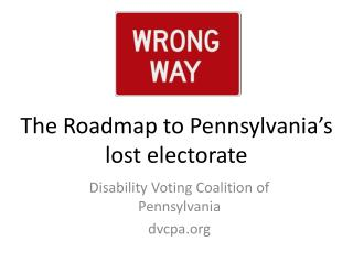The Roadmap to Pennsylvania�s lost electorate