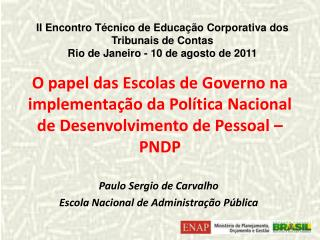 Paulo Sergio de Carvalho  Escola Nacional de Administração Pública