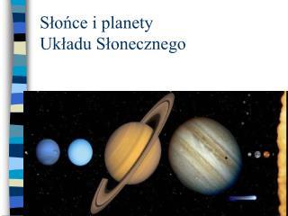 Słońce i planety  Układu Słonecznego