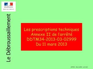 Les prescriptions techniques Annexe II de l'arrêté DDTM34-2013-03-02999 Du 11 mars 2013