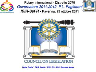 Rotary International - Distretto 2070 Governatore 2011-2012  P.L. Pagliarani
