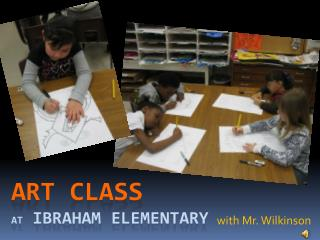 Art Class  AT Ibraham  Elementary