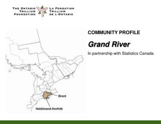 COMMUNITY PROFILE Grand River In partnership with Statistics Canada
