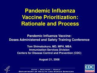 Pandemic Influenza Vaccine Prioritization: Rationale and Process