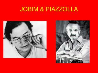 JOBIM & PIAZZOLLA