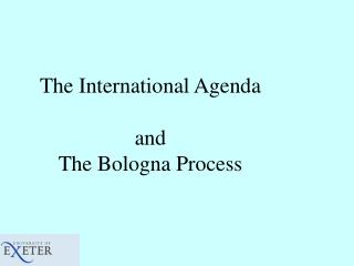 The International Agenda and  The Bologna Process