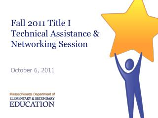 Fall 2011 Title I Technical Assistance & Networking Session