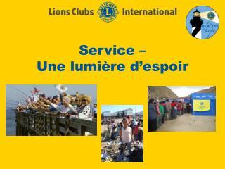 Service –  Une lumière d'espoir