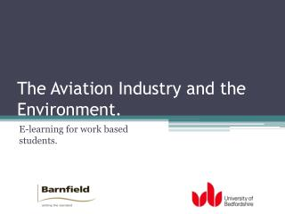 The Aviation Industry and the Environment.