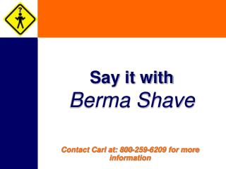 Say it with Berma Shave