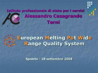 E uropean  M elting  Po t  W id e R ange Quality System