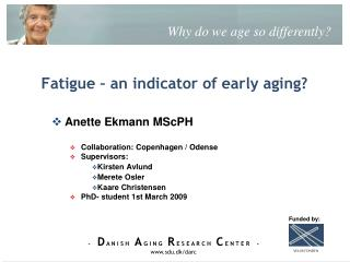 Fatigue – an indicator of early aging?