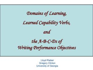Domains of Learning, Learned Capability Verbs, and the A-B-C-Ds of  Writing Performance Objectives