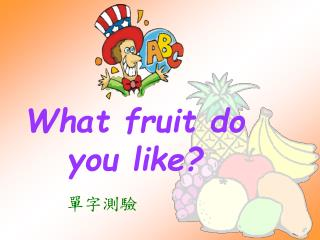 What fruit do you like?