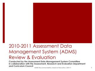 2010-2011 Assessment Data Management System (ADMS) Review & Evaluation
