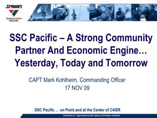 SSC Pacific   A Strong Community Partner And Economic Engine   Yesterday, Today and Tomorrow