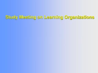 Study Meeting on Learning Organizations