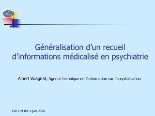 Généralisation d'un recueil d'informations médicalisé en psychiatrie