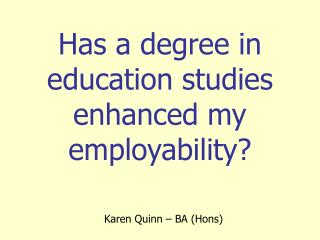Has a degree in education studies enhanced my employability?
