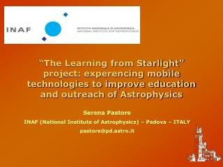 Serena Pastore INAF (National Institute of Astrophysics) – Padova – ITALY pastore@pd.astro.it