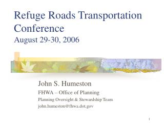 Refuge Roads Transportation Conference August 29-30, 2006