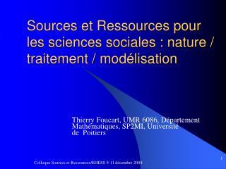 Sources et Ressources pour les sciences sociales : nature / traitement / modélisation