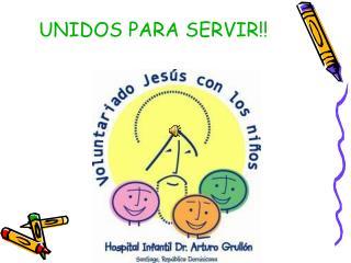UNIDOS PARA SERVIR!!