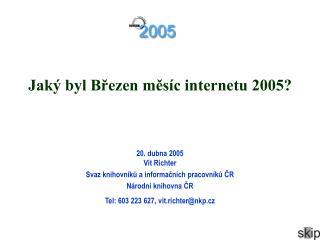Jaký byl Březen měsíc internetu 2005?