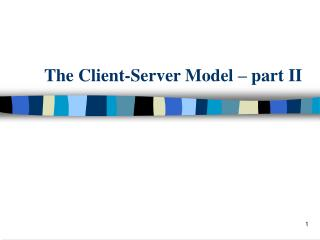 The Client-Server Model   part II