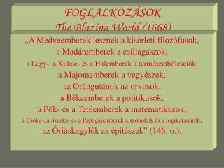 FOGLALKOZÁSOK The Blazing World (1668)